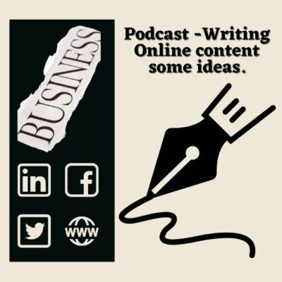 Podcast Some Ideas on Writing Content Online