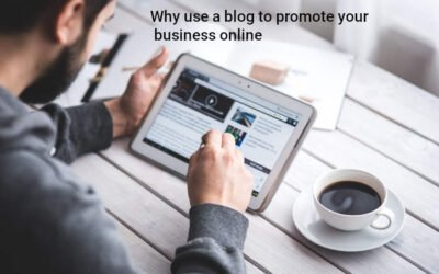 Why use a blog to promote your business online?