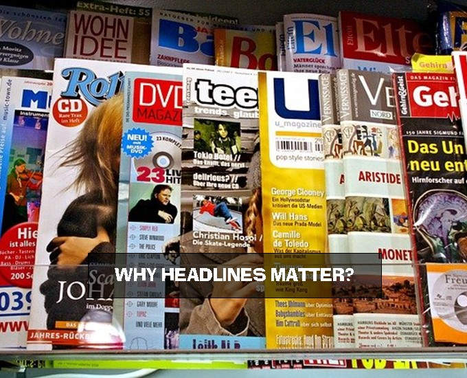 Why Headlines Matter